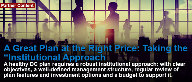 "A Great Plan at the Right Price: Taking the ""Institutional Approach"""