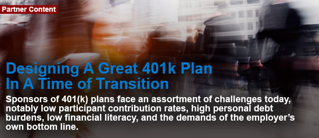 Designing A Great 401k Plan In A Time of Transition