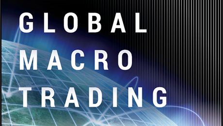 """Global Macro Trading"" Views Investment Through a Wide Lens"