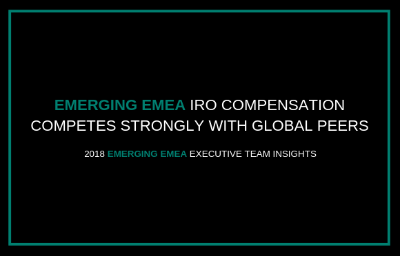 Emerging EMEA IRO Compensation Competes Strongly With Global Peers