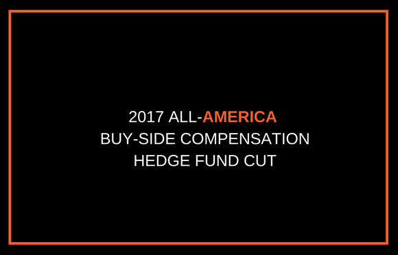 2017 All-America Buy-Side Compensation Hedge Fund Highlights