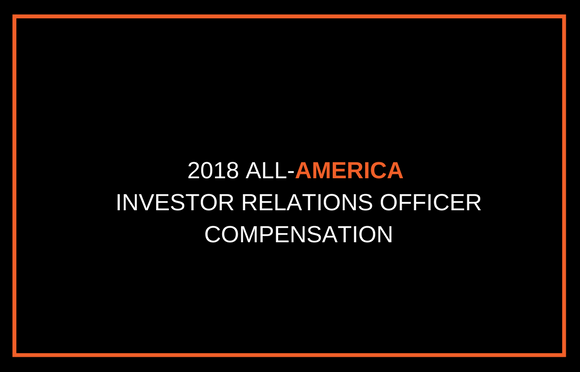 2018 All-America Investor Relations Officer Compensation