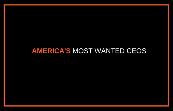 America's Most Wanted CEOs