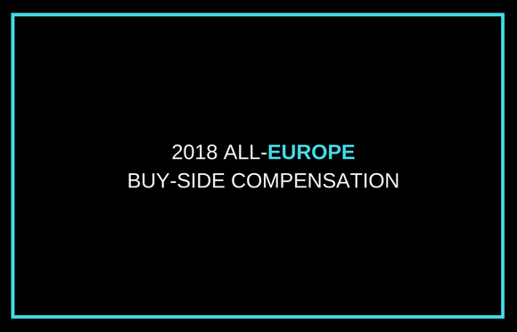 2018 All-Europe Buy-Side Compensation Highlights