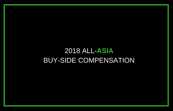 2018 All-Asia Buy-Side Compensation Highlights