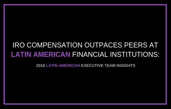 IRO Compensation Outpaces Peers at Latin American Financial Institutions
