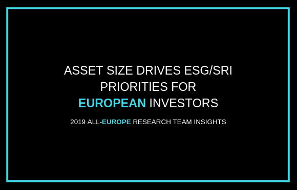 Asset Size Drives ESG/SRI Priorities for European Investors