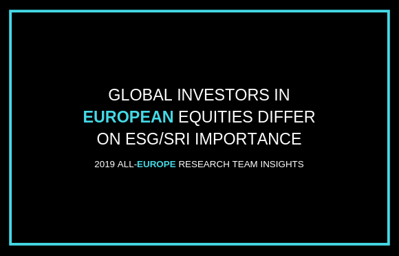Global Investors in European Equities Differ on ESG/SRI Importance