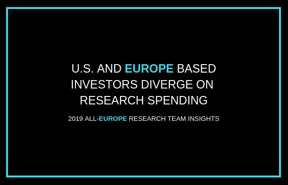 U.S. and Europe Based Investors Diverge on Research Spending