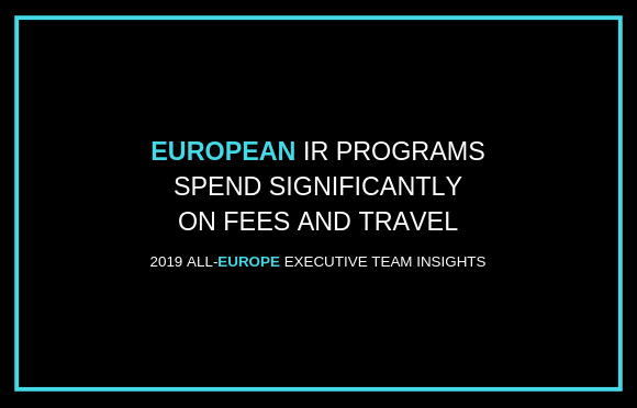 European IR Programs Spend Significantly on Fees and Travel
