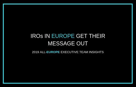 IROs in Europe Get Their Message Out