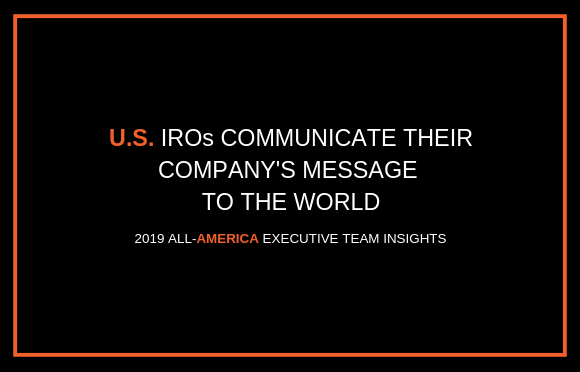 U.S. IROs Communicate Their Company's Message to the World