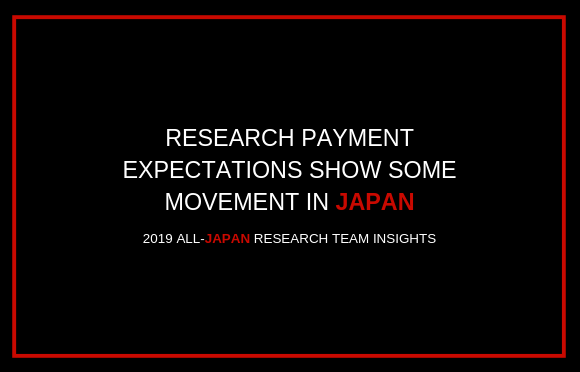 Research Payment Expectations Show Some Movement in Japan