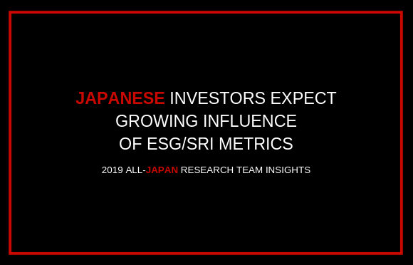 Japanese Investors Expect Growing Influence of ESG/SRI Metrics