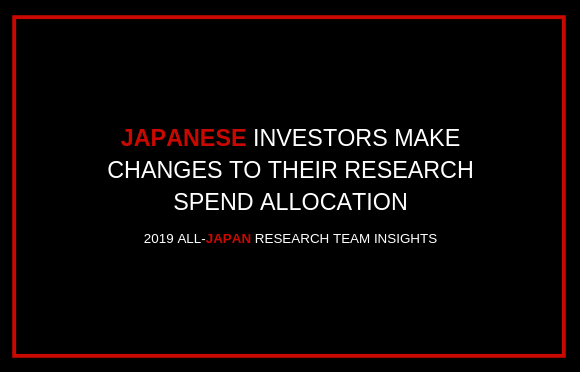 Japanese Investors Make Changes to Their Research Spend Allocation