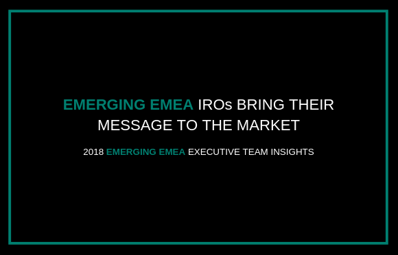 Emerging EMEA IROs Bring Their Message to the Market