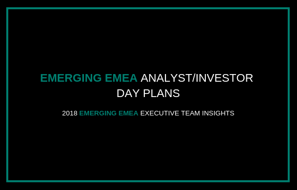 Emerging EMEA Analyst/Investor Day Plans